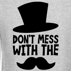 Don't MESS WITH THE MOUSTACHE Long Sleeve Shirts - Crewneck Sweatshirt
