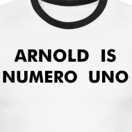 Design ~ ARNOLD IS NUMERO UNO