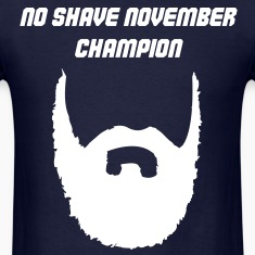 No Shave November Champion (Shirt)