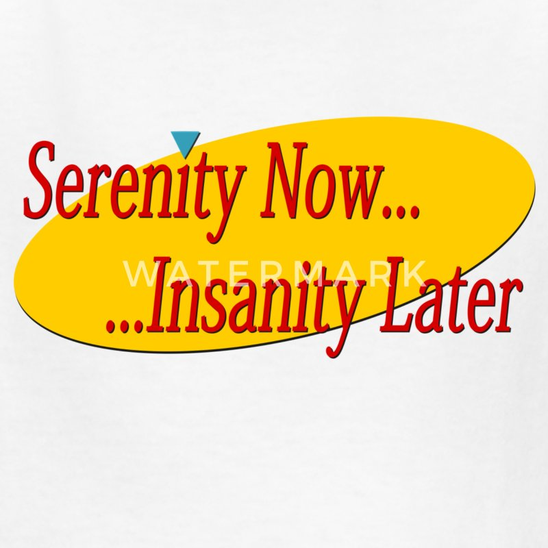 Serenity Now (Seinfeld) - Kids' T-Shirt
