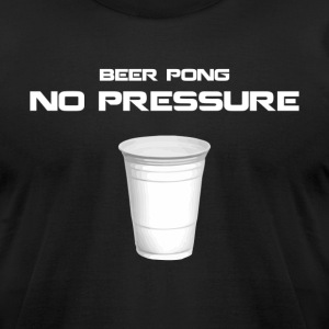 Beer Pong: No Pressure Tee - Men's T-Shirt by American Apparel