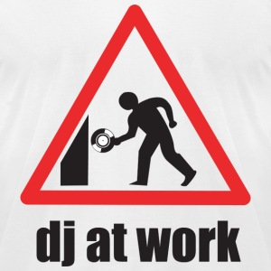 DJ At Work T-Shirts - Men's T-Shirt by American Apparel