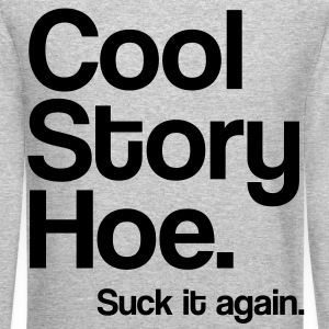 Cool Story Hoe Long Sleeve Shirts - Crewneck Sweatshirt