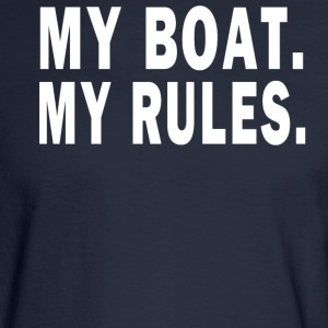 MY BOAT. MY RULES Long Sleeve Shirts - Men's Long Sleeve T-Shirt