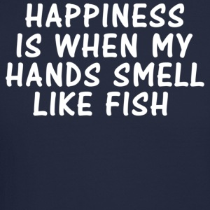 HAPPINESS IS WHEN MY HANDS SMELL LIKE FISH Long Sleeve Shirts - Crewneck Sweatshirt