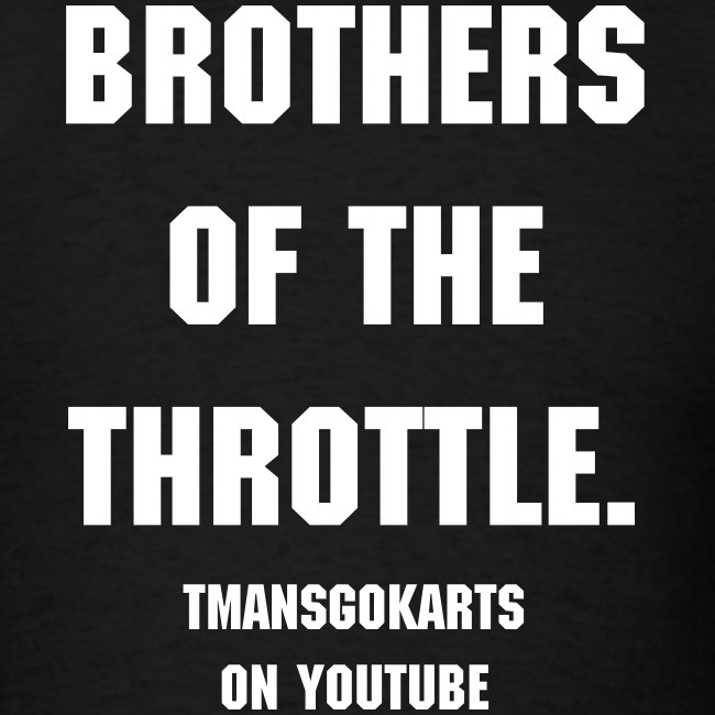 Mens T-shirt { Brother of the throttle }