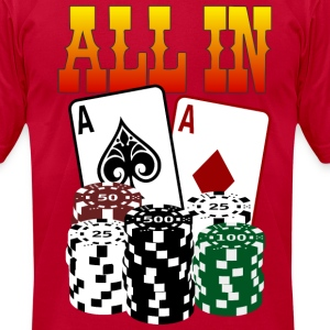 Poker ALL IN T-Shirts - Men's T-Shirt by American Apparel