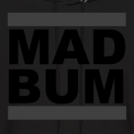 Design ~ Mad Bum Black Hooded Sweatshirt (Blackout)