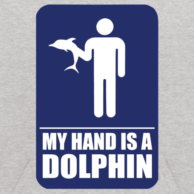 MY HAND IS A DOLPHIN!