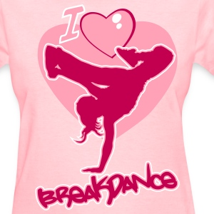 Love breakdance girly Women's T-Shirts - Women's T-Shirt