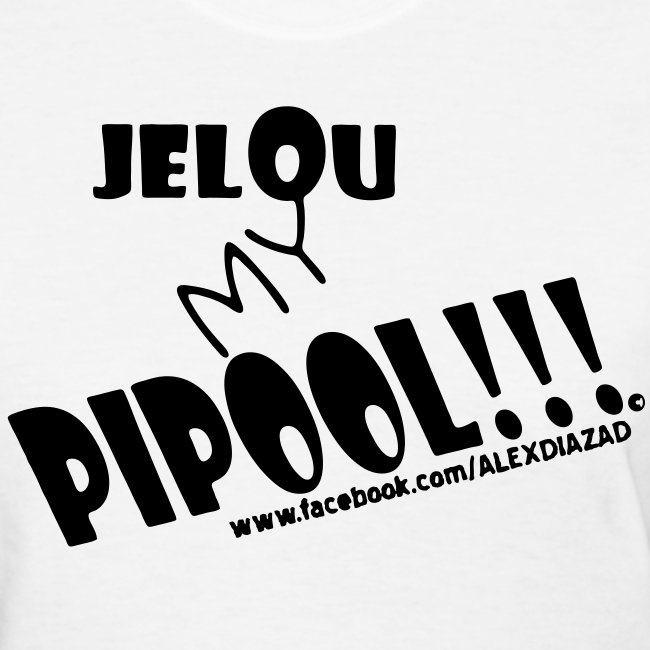 CAMISA JELOU MY PIPOOL!!! MUJER