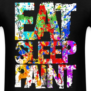 Eat Sleep Painting - Men's T-Shirt