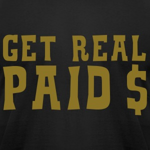Get Real Paid - Men's T-Shirt by American Apparel
