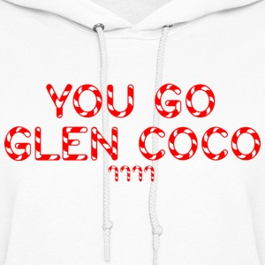 GIRLS: Mean Girls You Go Glen Coco' Hoodie - Women's Hoodie