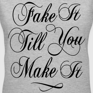 Fake it Till you Make it Women's T-Shirts - Women's V-Neck T-Shirt
