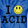I love Acid / LSD / Drugs T-Shirts - Unisex Tie Dye T-Shirt