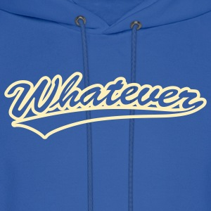 whatever [1 color] Hoodies - Men's Hoodie