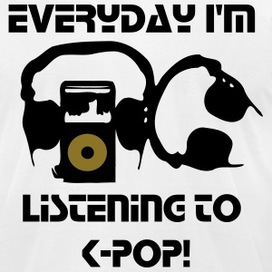 Everyday I'm listening to K-POP Men's T-Shirt by American Apparel - Men's T-Shirt by American Apparel