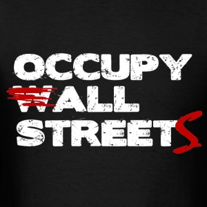 Occupy All Streets Shirt - On Sale Today! - Men's T-Shirt