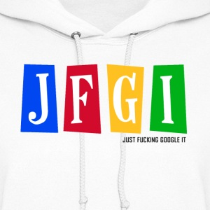 Just F@#king Google It Hoodies - Women's Hoodie