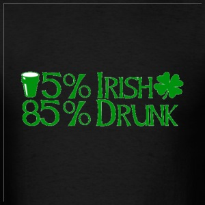 15% Irish 85% drunk - Men's T-Shirt