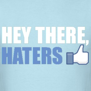 Facebook Like/Thumbs Up Hey There Haters: Cool Par - Men's T-Shirt