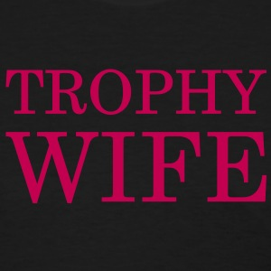 Trophy wife - Women's T-Shirt