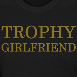 Trophy girlfriend - Women's T-Shirt