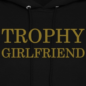 Trophy girlfriend - Women's Hoodie