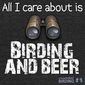 All I Car About is Birding and Beer - Unisex Tri-Blend T-Shirt by American Apparel