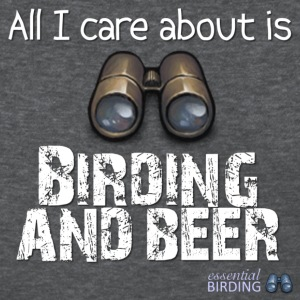 All I Care About is Birding and Beer - Women's T-Shirt