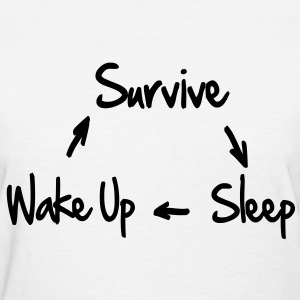 Circle Of Life / Survive / Sleep / Wake Up Women's T-Shirts - Women's T-Shirt