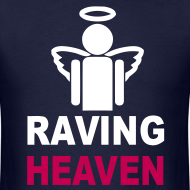 Design ~ Raving Heaven T-shirt