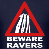 Design ~ Beware Ravers T-shirt