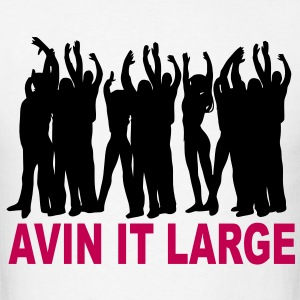 Avin it Large T-shirt - Men's T-Shirt