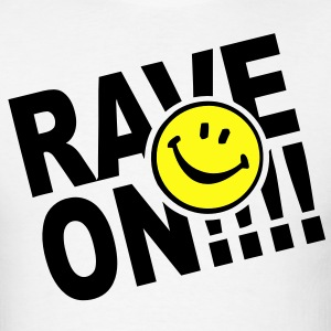 Rave on smiley face t-shirt design T-Shirts - Men's T-Shirt