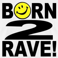 Design ~ Born 2 Rave Smiley Face T-shirt