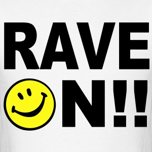 Rave on!!! Smiley Face t-shirt design T-Shirts - Men's T-Shirt