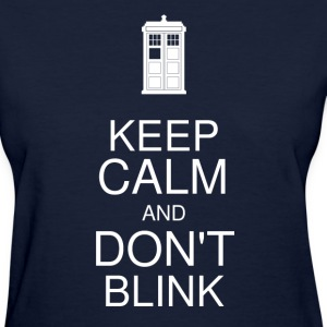 Keep Calm and Don't Blink Women's - Women's T-Shirt