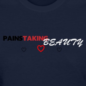 PainsTaking Beauty Women's T-Shirts - Women's T-Shirt