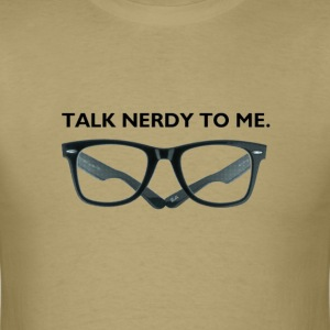 Talk Nerdy To Me Tee - Men's T-Shirt
