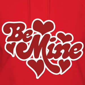 Be Mine - Women's Hoodie