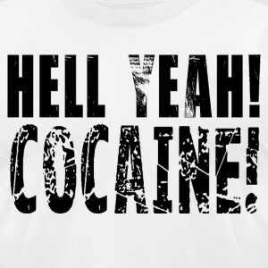 Hell yeah cocaine! HD Design T-Shirts - Men's T-Shirt by American Apparel