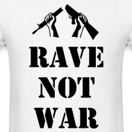 Design ~ Rave not War t-shirt