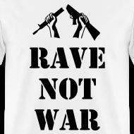 Design ~ Rave not War t-shirt
