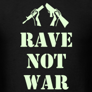 Design ~ Rave not War t-shirt with Glow in the Dark Print
