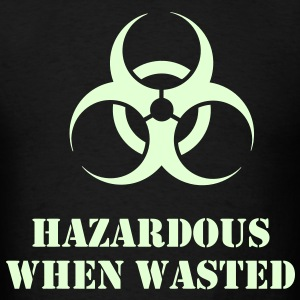 Hazardous when wasted t-shirt with Glow in the Dark Print - Men's T-Shirt