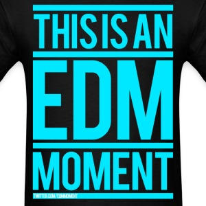 Men's - This is an EDM Moment - Men's T-Shirt