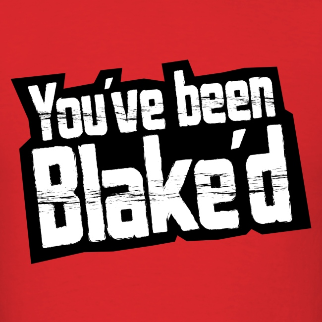 You've been Blake'd