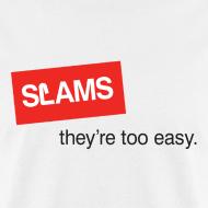Design ~ SLAMS - too easy